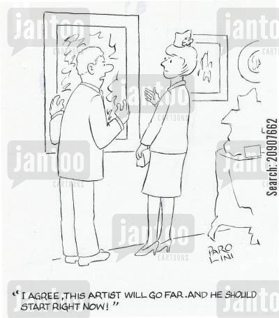 talented cartoon humor: 'I agree, this artist will go far and he should start right now!'