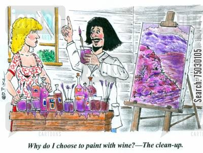 oil paint cartoon humor: 'Why do I choose to paint with wine?--The clean-up.'