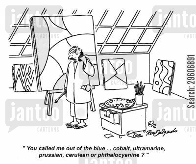 choices cartoon humor: 'You called me out of the blue... Cobalt, ultramarine, prussian, cerulean or phthalocyanine?'