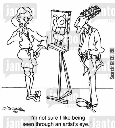 artists model cartoon humor: 'I'm not sure I like being seen through an artist's eye.'