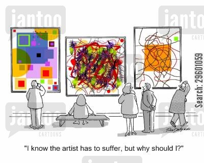 art gallery cartoon humor: 'I know the artist has to suffer, but why should I?'