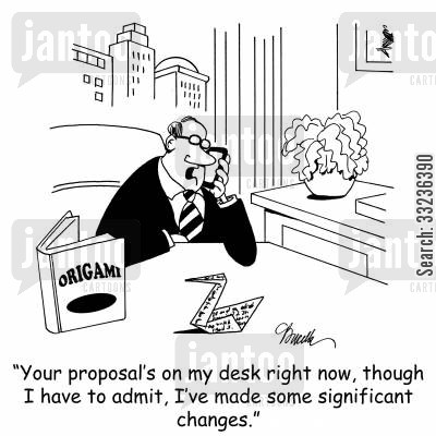 paper folder cartoon humor: 'Your proposal's on my desk right now, though I have to admit, I've made some significant changes.'
