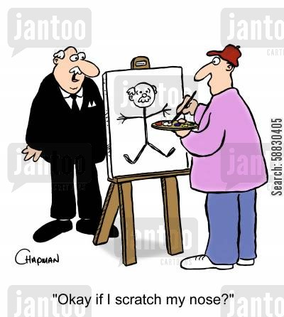 likeness cartoon humor: 'Okay if I scratch my nose?'