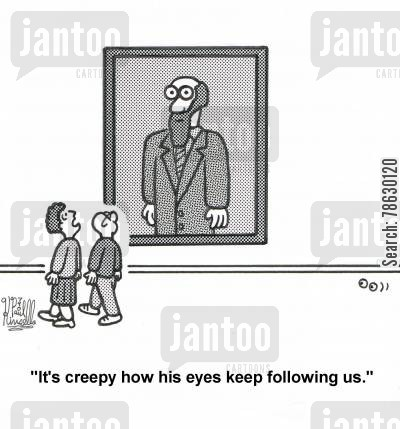 horror story cartoon humor: 'It's creepy how his eyes keep following us.'