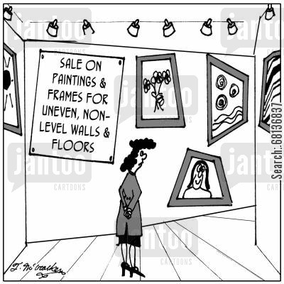 old property cartoon humor: Special Sale On Paintings For Uneven Non-Level Walls and Floors.
