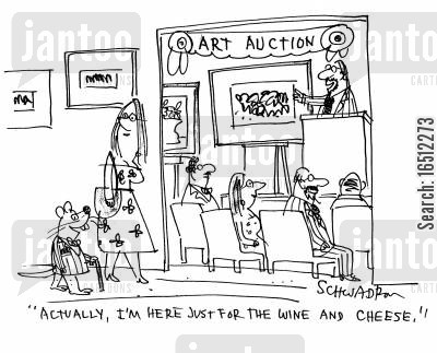 auction house cartoon humor: 'Actually, I'm here just for the wine and cheese.'