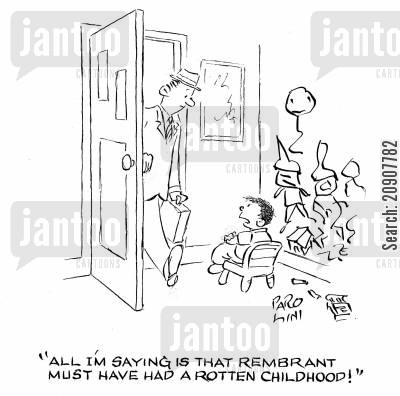 art cartoon humor: 'All I'm saying is that Rembrant must have had a rotten childhood.'