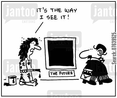 doom and gloom cartoon humor: 'It's the way I see it.'