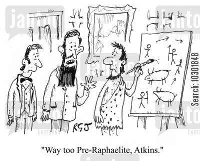 ahead of its time cartoon humor: 'Way too Pre-Raphaelite, Atkins.'