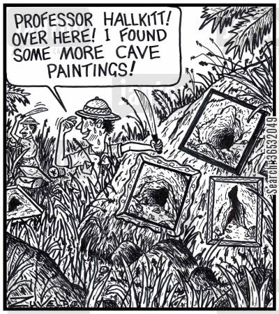 explore cartoon humor: 'Professor Hallkitt! Over here! I found some more Cave paintings!'
