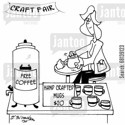arts fairs cartoon humor: 'Free Coffee' and 'Hand Crafted Mugs, $15.'