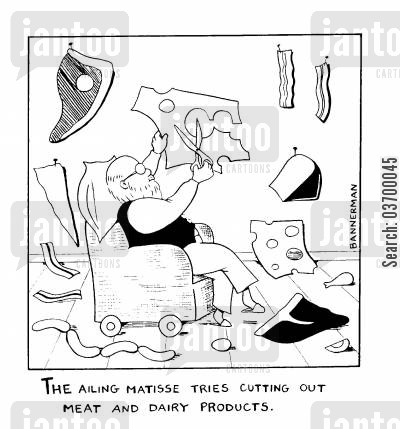 modern art cartoon humor: 'The ailing matisse tries cutting out meat and diary products'