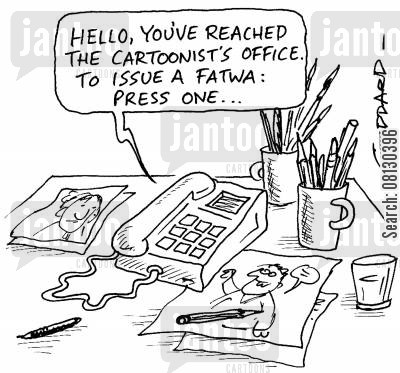 cartoonist war cartoon humor: 'Hello, you've reached the cartoonist's office. To issue a fatwa, press 1...'