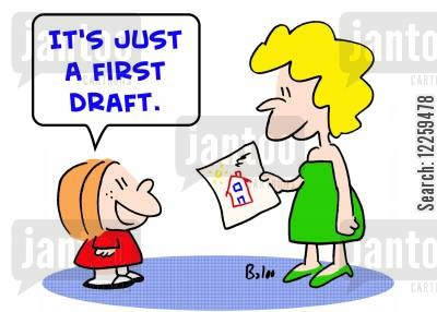 first draft cartoon humor: 'It's just a first draft.'