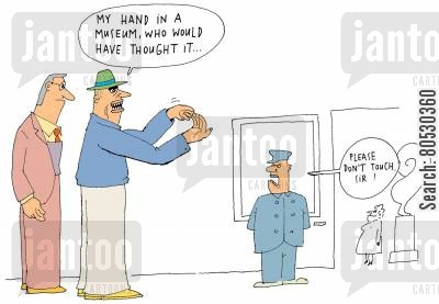 culture cartoon humor: 'My hand in a museum, who would have thought it...'