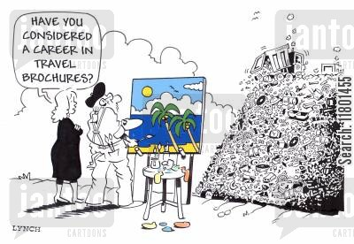 escapism cartoon humor: Have you considered a career in travel brochures?