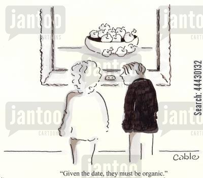 still life cartoon humor: 'Given the date, they must be organic.'