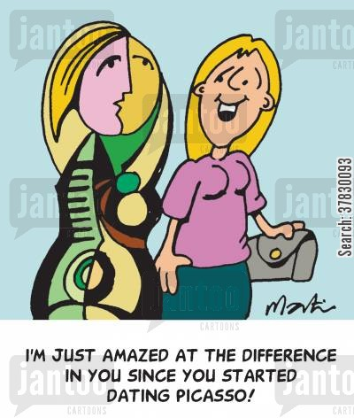 picasso cartoon humor: I'm just amazed at the difference in you since you started dating Picasso!
