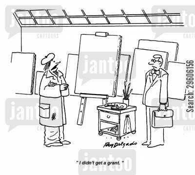 painter cartoon humor: 'I didn't get a grant.'