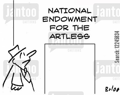 national endowment cartoon humor: National Endowment for the Artless.