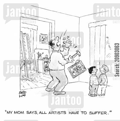 momm cartoon humor: 'My Mom says all artists have to suffer.'