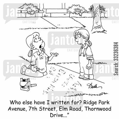 chalk cartoon humor: 'Who else have I written for? Ridge Park Avenue, 7th Street, Elm Road, Thornwood Drive...'
