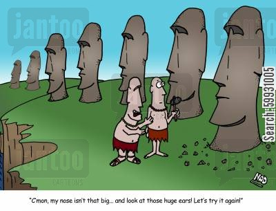 moais cartoon humor: The vein King of Easter Island is working with a sculptor to unsuccessfully carve another likeness of his head - 'Cmon, my nose isn't that big... and look those huge ears! Let's try it again!'