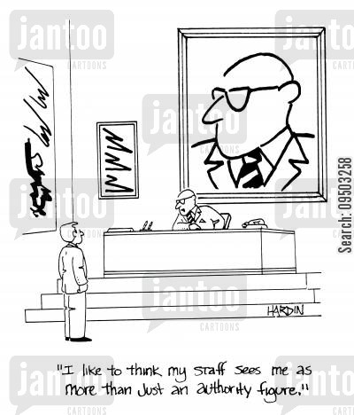 authority figure cartoon humor: 'I like to think my staff sees me as more than just an authority figure.'