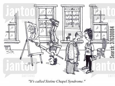 michaelangelo cartoon humor: 'It's called Sistine Chapel Syndrome,'