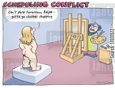 artists model cartoon humor: Scheduling Conflict: Can't pose tomorrow, Ralph, gotta go clothes shopping.