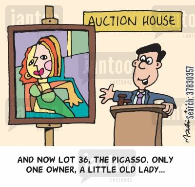 millions cartoon humor: And now lot 36, the Picasso. Only one owner, a little old lady...