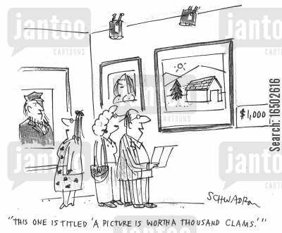 clam cartoon humor: 'This one is titled 'A picture is worth a thousand clams'.'