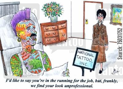 attire cartoon humor: 'I'd like to say you're in the running for the job, but, frankly, we find your look unprofessional.'