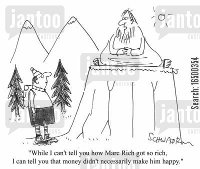 marc rich cartoon humor: While I can't tell you how marc Rich got so rich, I can't tell you that money didn't necessarily make him happy