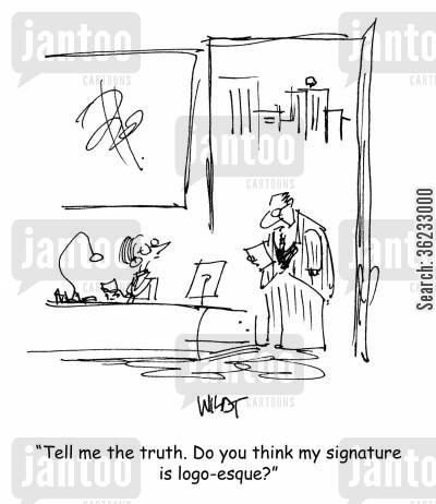 trademark cartoon humor: Tell me the truth. Do you think my signature is logo-esque?