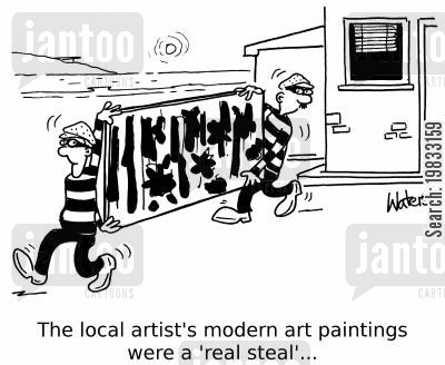 art thieves cartoon humor: The local artist's modern art paintings were a 'real steal'...