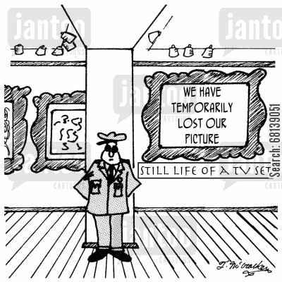 television signal cartoon humor: 'We have temporarily lost our picture.' 'Still Life of a TV Set.'