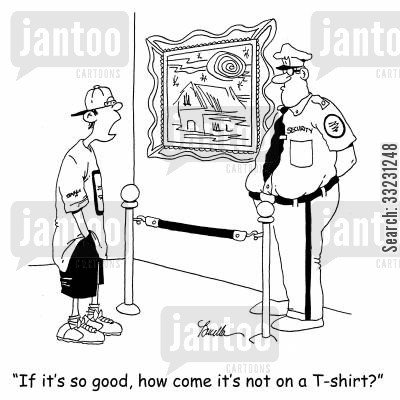roped off cartoon humor: 'If it's so good, how come it's not on a T-shirt?'