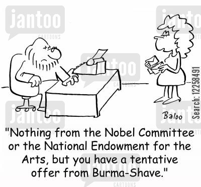 copywriters cartoon humor: 'Nothing from the Nobel Committee or the National Endowment for the Arts, but you have a tentative offer from Burma-Shave.