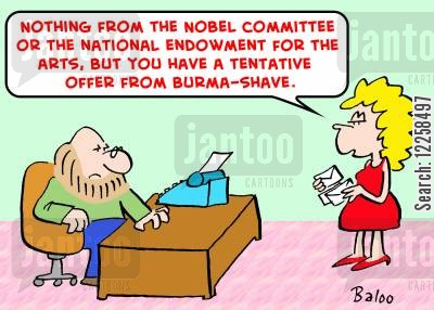 copywriter cartoon humor: 'Nothing from the Nobel Committee or the National Endowment for the Arts, but you have a tentative offer from Burma-Shave.