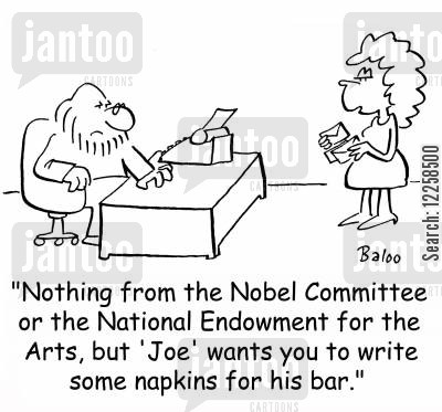 copywriters cartoon humor: 'Nothing from the Nobel Committee or the National Endowment for the Arts, but 'Joe' wants you to write some napkins for his bar.'