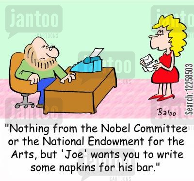 bar napkins cartoon humor: 'Nothing from the Nobel Committee or the National Endowment for the Arts, but 'Joe' wants you to write some napkins for his bar.'