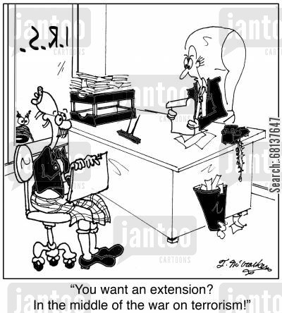 cpa cartoon humor: 'You want an extension? In the middle of the war on terrorism!'