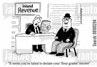 flour graders cartoon humor: It seems you've failed to declare your 'flour grader' income