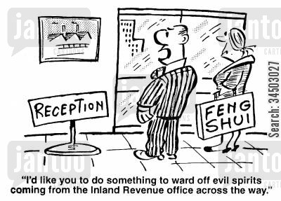 cleansing cartoon humor: I'd like you to... ward off evil spirits coming from the Inland Revenue office across the way.