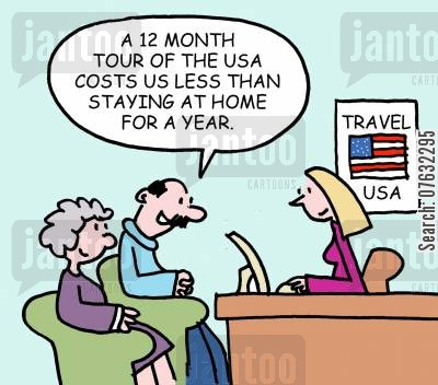 passport cartoon humor: A 12 month tour of the USA costs less than staying at home for a year.
