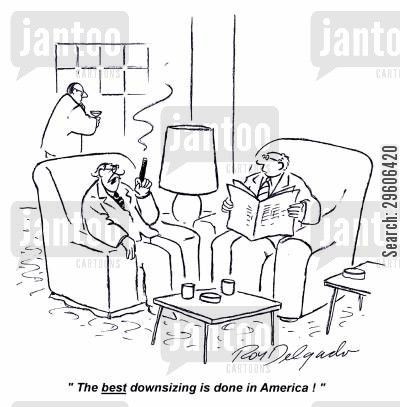 downsizing cartoon humor: 'The best downsizing is done in America!'