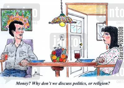 religious discussion cartoon humor: 'Money? Why don't we discuss politics, or religion?'