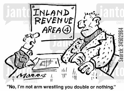 thuggish cartoon humor: Inland Revenue Area 4 - No, I'm not arm wrestling you double or nothing.