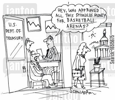 stimulus money cartoon humor: 'Hey who approved all this stimulus money for basketball arenas.'